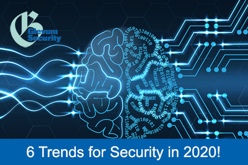 6 Trends for Security in 2020!