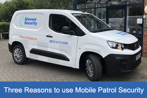 Three Reasons to use Mobile Patrol Security