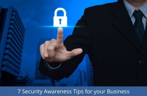 7 Security Awareness Tips for your Business
