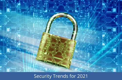 Security Trends 2021